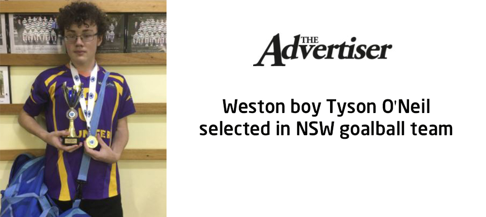 Weston boy Tyson O'Neil selected in NSW goalball team (The Advertiser)